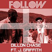 Play & Download Follow (feat. J. Griffith) - Single by Dillon Chase | Napster