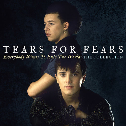 Everybody Wants To Rule The World: The Collection by Tears for Fears