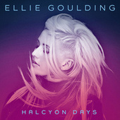 Halcyon Days by Ellie Goulding