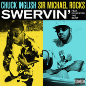 Play & Download Swervin by Chuck Inglish | Napster