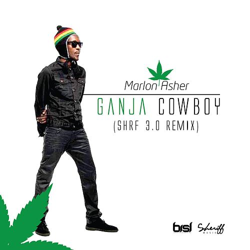 Play & Download Ganja Cowboy (Shrf 3.0 ReMix) by Marlon Asher | Napster
