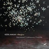 Play & Download Keeril Makan: Afterglow by International Contemporary Ensemble | Napster