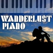 Wanderlust Piano by Piano Tribute Players