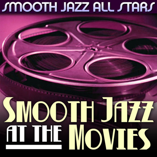 Play & Download Smooth Jazz at the Movies by Smooth Jazz Allstars | Napster