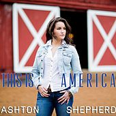 Play & Download This Is America by Ashton Shepherd | Napster