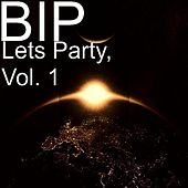 Play & Download Lets Party, Vol. 1 by BIP | Napster
