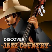 Play & Download Discover Jazz Country by Various Artists | Napster