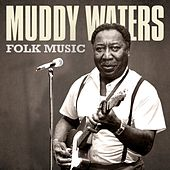 Play & Download Folk Music by Muddy Waters | Napster