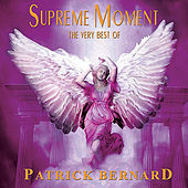 Play & Download Supreme Moment The Very Best by Patrick Bernard | Napster