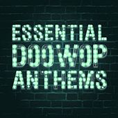 Play & Download Essential Doo Wop Anthems by Various Artists | Napster