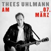Am 07. März by Thees Uhlmann