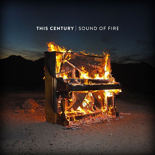 Play & Download Sound Of Fire by This Century | Napster