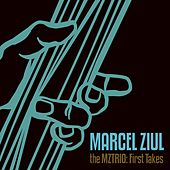 Play & Download The MZTRIO: First Takes by Marcel Ziul | Napster