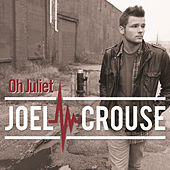 Play & Download Oh Juliet by Joel Crouse | Napster