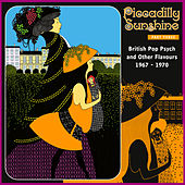 Piccadilly Sunshine Part Three - British Pop Psych and Other Flavours 1967-70 (Remastered) by Various Artists