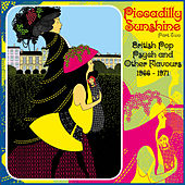 Play & Download Piccadilly Sunshine Part Two - British Pop Psych and Other Flavours 1966-71 (Remastered) by Various Artists | Napster