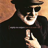 Play & Download Blues Is My Wailin' Wall by Mighty Mo Rodgers | Napster