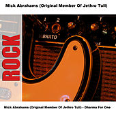 Play & Download Mick Abrahams (Original Member Of Jethro Tull) - Dharma For One by Mick Abrahams | Napster