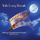 Play & Download With Every Breath by Medwyn Goodall | Napster