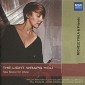 The Light Wraps You: New Music for Oboe by Various Artists