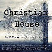 Play & Download Christian House by Various Artists | Napster