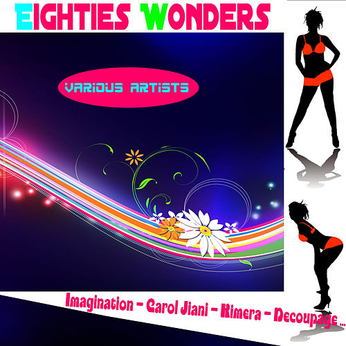 Play & Download Eighties Wonders by Various Artists | Napster