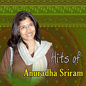 Hits of Anuradha Sriram by Various Artists