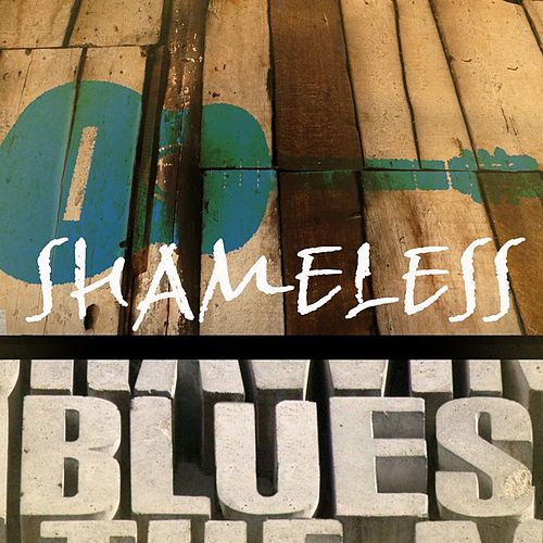 Play & Download Shameless Blues by Various Artists | Napster
