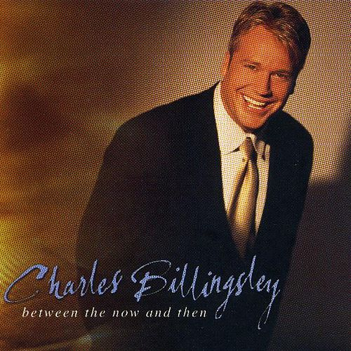 Play & Download Between the Now and Then by Charles Billingsley | Napster