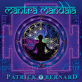 Play & Download Mantra Mandala by Patrick Bernard | Napster