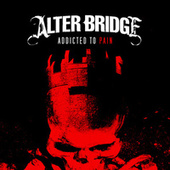 Play & Download Addicted To Pain by Alter Bridge | Napster