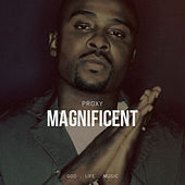Play & Download Magnificent by Proxy | Napster