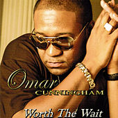 Worth the Wait by Omar Cunningham