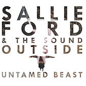 Play & Download Untamed Beast by Sallie Ford & The Sound Outside | Napster