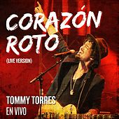 Play & Download Corazon Roto (Live Version) by Tommy Torres | Napster