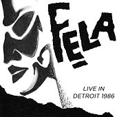 Play & Download Live In Detroit 1986 by Fela Kuti | Napster