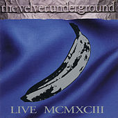 Play & Download MCMXCIII (Live) by The Velvet Underground | Napster