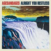 Play & Download Alright You Restless by Ages and Ages | Napster