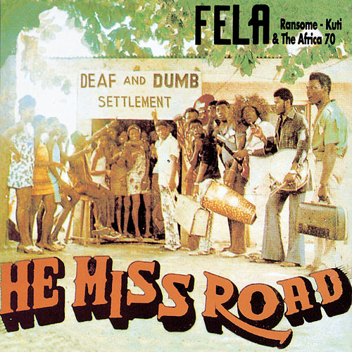 Play & Download He Miss Road by Fela Kuti | Napster