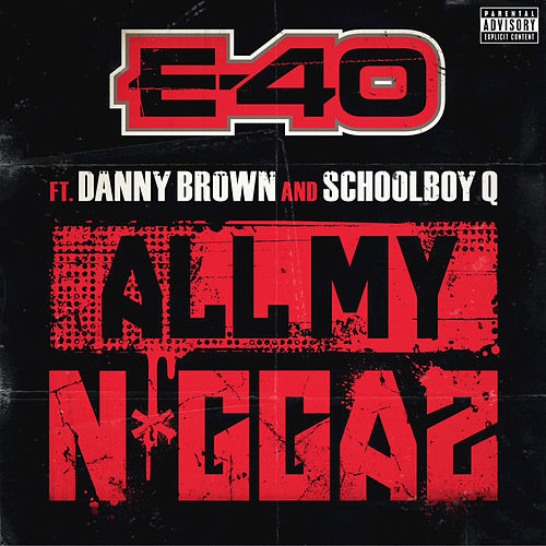 All My Ni**az by E-40
