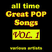 All Time Great Pop Songs, Vol. 1 by Various Artists