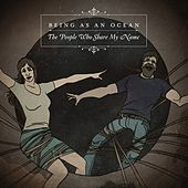 Play & Download The People Who Share My Name by Being As An Ocean | Napster