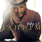 Play & Download Baby X3 by Jaheim | Napster