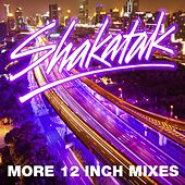 Play & Download More 12 Inch Mixes by Shakatak | Napster