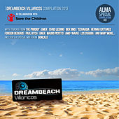 Play & Download DreamBeach Villaricos Compilation 2013 by Various Artists | Napster