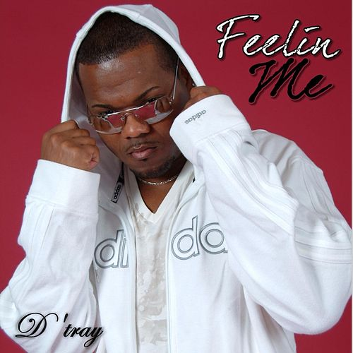 Feelin' Me by D. Tray