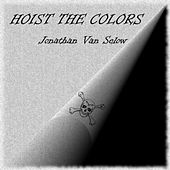 Hoist the Colors by Jonathan Van Selow
