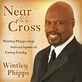 Near the Cross by Wintley Phipps