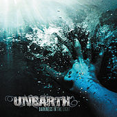 Play & Download Darkness in the Light by Unearth | Napster