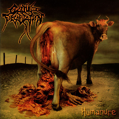Humanure by Cattle Decapitation